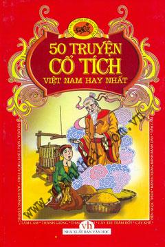 50 Truyện Cổ Tích Việt Nam Hay Nhất - Kho Tàng Truyện Cổ Tích Việt Nam (Bìa  cứng) (Hết hàng) Tuyển ch�n và giới thiệu: Nguyễn Cừ
