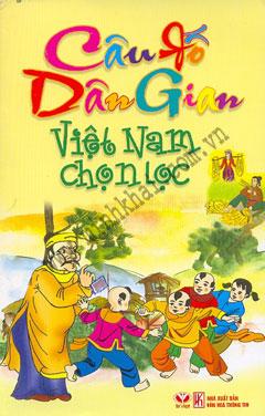 Câu Đố Dân Gian Việt Nam Chọn Lọc (Hết hàng) Chi Phương (Tuyển