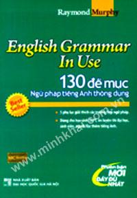 Minh Khai Book Store - ENGLISH GRAMMAR IN USE - 130 ĐỀ MỤC NGỮ PHÁP